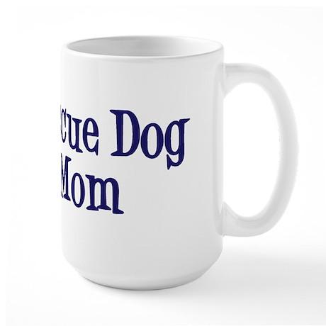 Rescue Dog Mom Large Mug