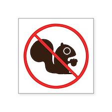"No Squirrels Square Sticker 3"" x 3"""