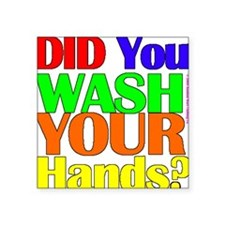 Washed Hands? (Colours) Square Sticker
