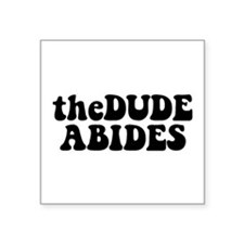 The Dude Abides Square Sticker