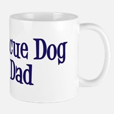 Rescue Dog Dad Small Small Mug