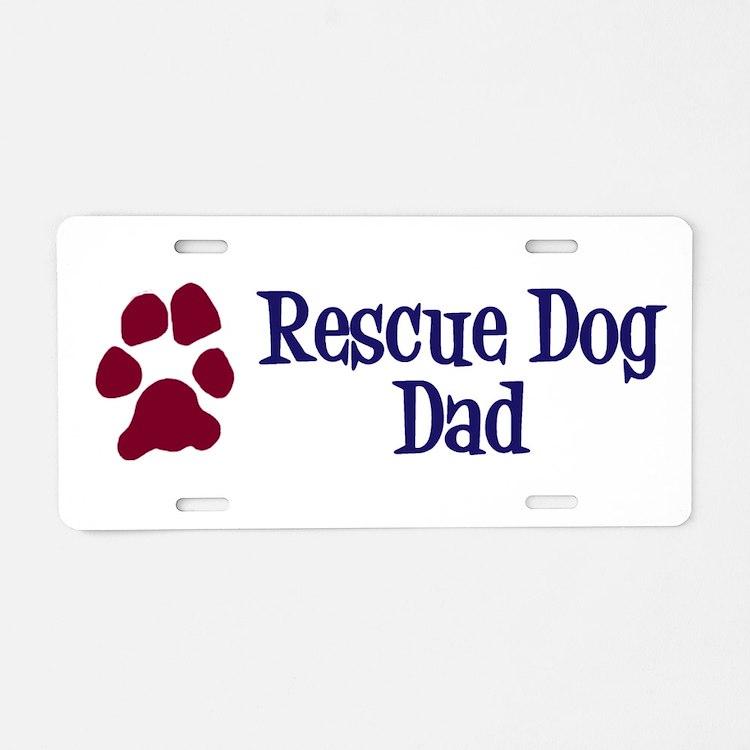 Rescue Dog Dad Aluminum License Plate