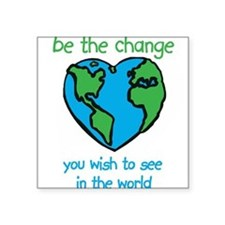 Be the Change Square Sticker