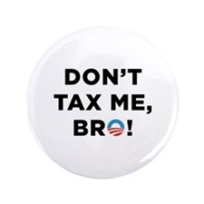 "Don't Tax Me Bro 3.5"" Button"