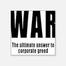WAR - Corporate Greed Square Sticker