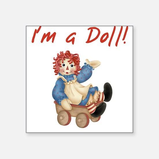 I'm a Doll Square Sticker