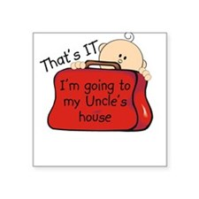 Uncle's House Funny Square Sticker