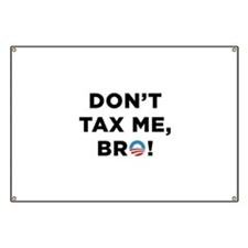 Don't Tax Me Bro Banner