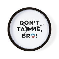 Don't Tax Me Bro Wall Clock