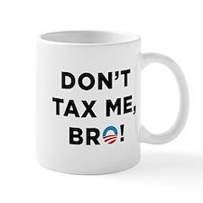 Don't Tax Me Bro Mug