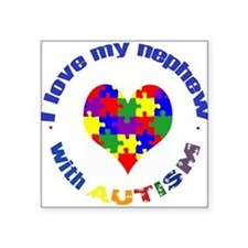 I love my nephew with Autism Square Sticker