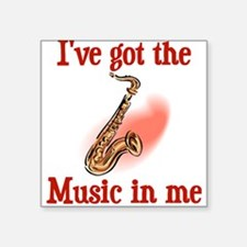 I've Got The Music In Me Square Sticker