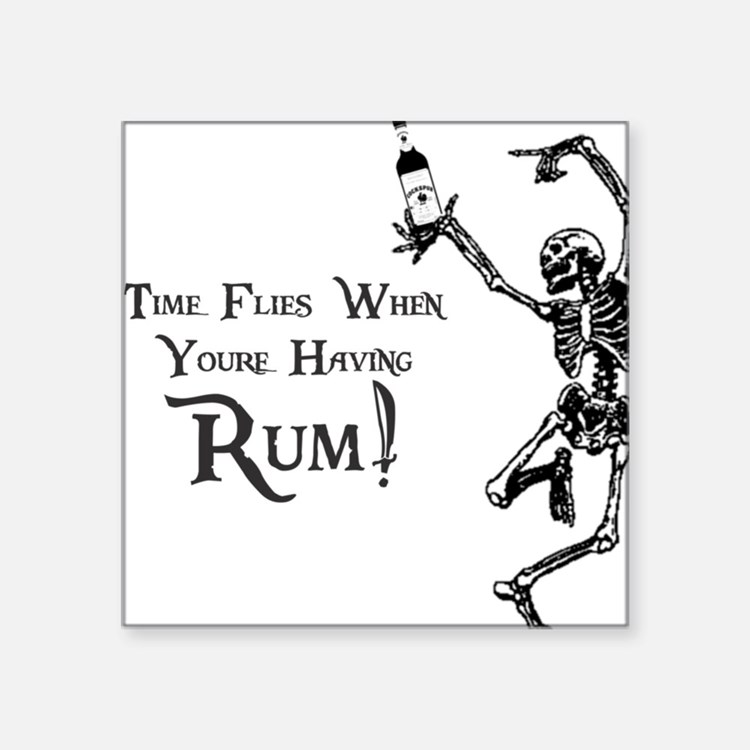 Time Flies/Having Rum Square Sticker