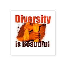 Diversity is Beautiful Square Sticker