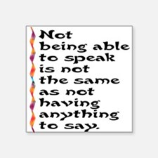 Not Being Able to Speak... Square Sticker