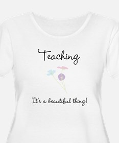 Teaching Beautiful Thing T-Shirt
