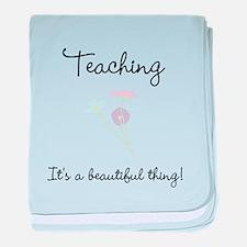 Teaching Beautiful Thing baby blanket