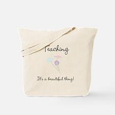 Teaching Beautiful Thing Tote Bag