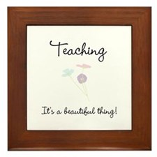 Teaching Beautiful Thing Framed Tile