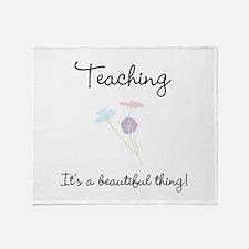 Teaching Beautiful Thing Throw Blanket