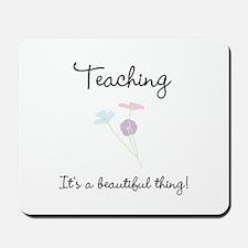 Teaching Beautiful Thing Mousepad