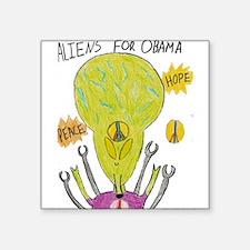 Aliens for Obama Square Sticker