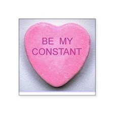 Be My Constant Square Sticker