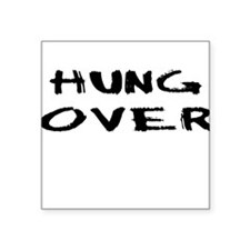 Hung Over Square Sticker