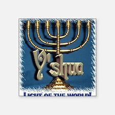 Y'shua, Light of the World! Square Sticker