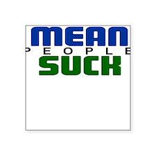 Mean People Suck Square Sticker