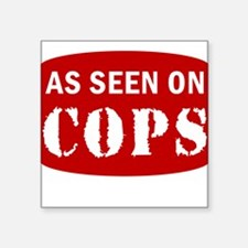 As Seen On Cops Square Sticker
