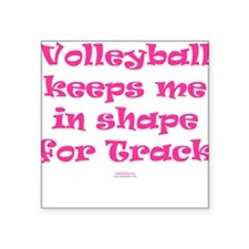 Volleyball keeps me in shape Square Sticker