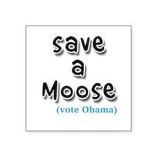 Save a moose (vote Obama) Square Sticker