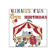 Circus Fun 5th Birthday Square Sticker