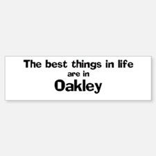 Oakley: Best Things Bumper Stickers