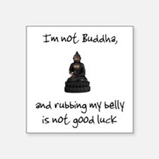 I'm not Buddha Square Sticker