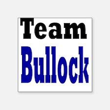 Team Bullock Square Sticker