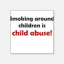 Smoking is Child Abuse Square Sticker