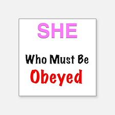 She who..... Square Sticker