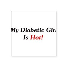 My Diabetic Girl Is Hot! Square Sticker