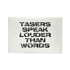 Tasers Speak Louder Than Words Rectangle Magnet