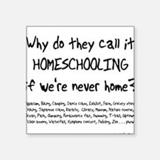 Never Home Square Sticker