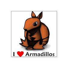 I Love Armadillos Square Sticker