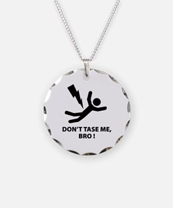 Don't Tase Me Bro Necklace
