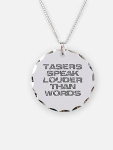 Tasers Speak Louder Than Words Necklace