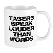 Tasers Speak Louder Than Words Mug