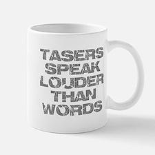 Tasers Speak Louder Than Words Mug