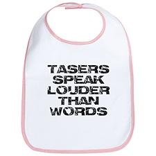 Tasers Speak Louder Than Words Bib