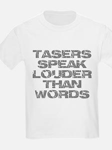 Tasers Speak Louder Than Words T-Shirt