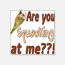 Squawking Quaker Parrot Square Sticker